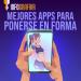 Las 11 apps más descargadas para ponerse en forma